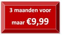 3 maanden voor maar €9,99