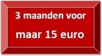 3 maanden voor maar 15 euro